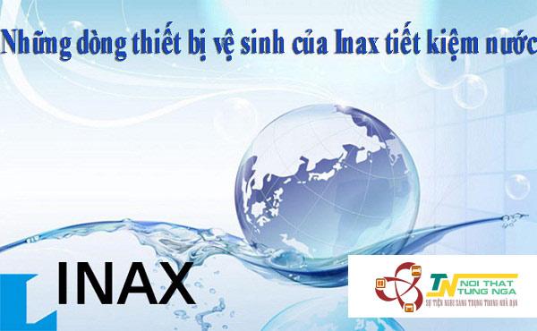 Inax cung cấp nhiều dòng thiết bị vệ sinh tiết kiệm nước ưu việt