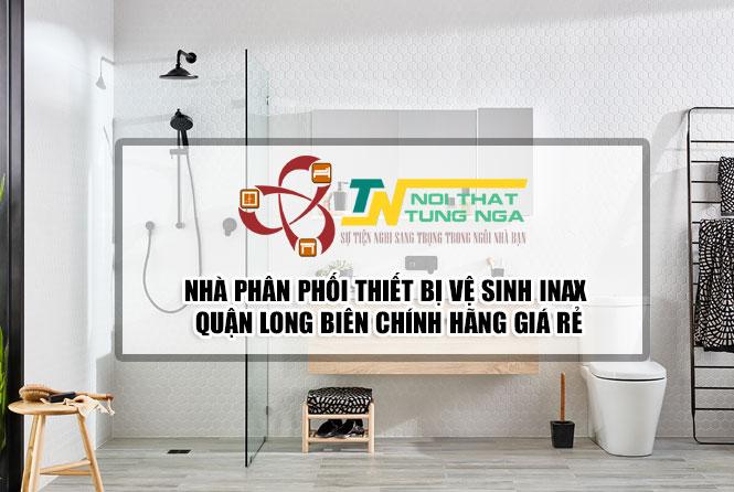 Tìm Đại lý phân phối thiết bị vệ sinh Inax tại Quận Long Biên Hà Nội